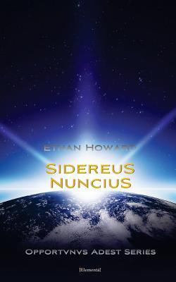 Sidereus Nuncius by Ethan Howard