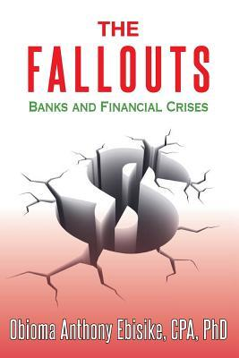 The Fallouts: Banks and Financial Crises