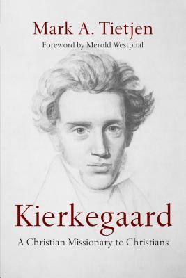 Kierkegaard by Mark A. Tietjen