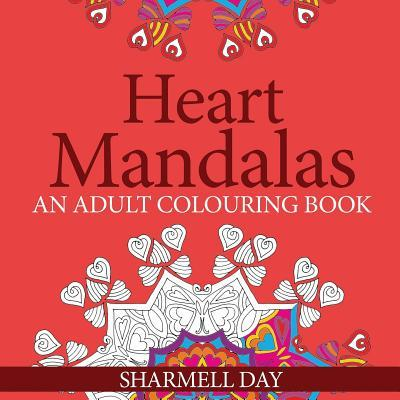 Heart Mandalas for Mindfulness: Colouring Book