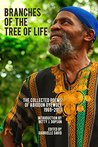 Branches of the Tree of Life: The Collected Poems of Abiodun Oyewole, 1969-2013