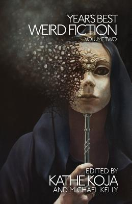 Year's Best Weird Fiction; Volume 2
