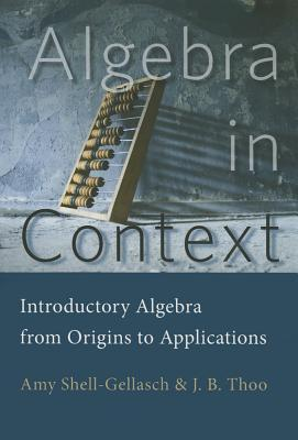Algebra in Context: Introductory Algebra from Origins to Applications