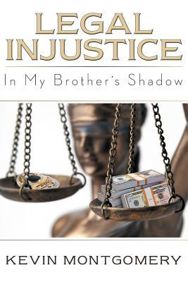 Legal Injustice: In My Brother's Shadow