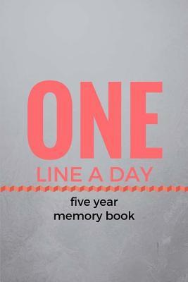 One Line a Day: Five Year Memory Book: Journal
