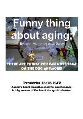 Funny Thing about Aging