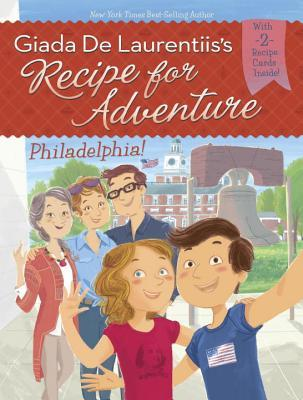 Philadelphia! (Recipe for Adventure, #8)