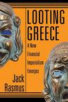 Looting Greece: A New Financial Imperialism Emerges