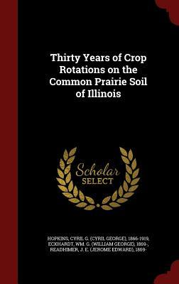 Thirty Years of Crop Rotations on the Common Prairie Soil of Illinois