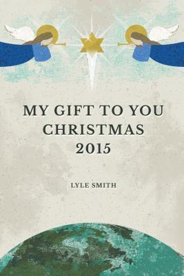 My Gift to You: Christmas 2015