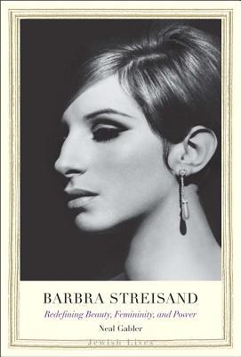 Barbra Streisand: Redefining Beauty, Femininity, and Power(Jewish Lives)