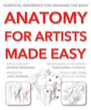 Anatomy for Artists Made Easy: Essential Reference for Drawing the Body