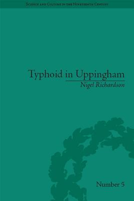 Typhoid in Uppingham: Analysis of a Victorian Town and School in Crisis, 1875-7