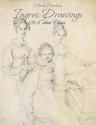 Ingres: Drawings 150 Colour Plates
