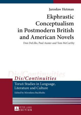 Ekphrastic Conceptualism in Postmodern British and American Novels: Don Delillo, Paul Auster and Tom McCarthy