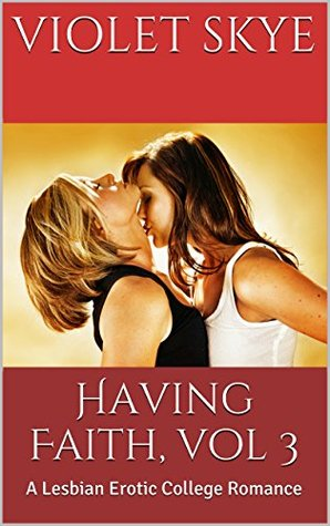 Having Faith, vol 3: A Lesbian Erotic College Romance
