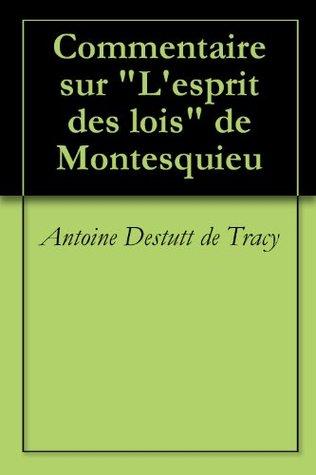 """Commentaire sur """"L'esprit des lois"""" de Montesquieu"""