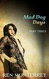 Mad Dog Days by Ren Monterrey