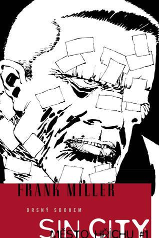 Ebook Sin City 1: Drsný sbohem by Frank Miller TXT!