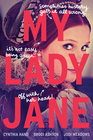 Review: My Lady Jane by Cynthia Hand, Brodi Ashton and Jodi Meadows