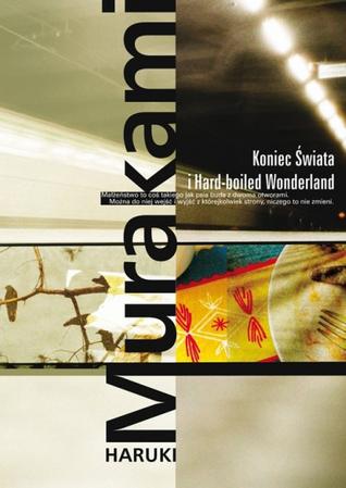 Koniec Świata i Hard-boiled Wonderland by Haruki Murakami