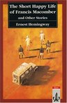 The Short Happy Life of Francis Macomber and Other Stories by Ernest Hemingway