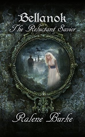 The Reluctant Savior by Ralene Burke