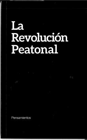 La Revolución Peatonal (Pensamientos)
