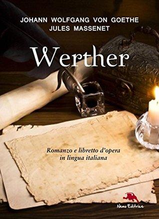 I dolori del giovane Werther (Romanzo) e Werther