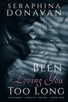 Been Loving You Too Long (DuChamps Dynasty, #1)