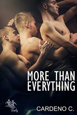 More Than Everything (Family, #3) by Cardeno C.