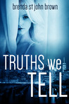 Truths We Tell (The Truth #2)