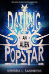 Dating an Alien Pop Star (Alien Pop Star, #1)