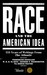 Race and the American Idea:...