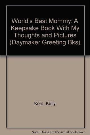 World's Best Mommy: A Keepsake Book with My Thoughts and Pictures (Daymaker Greeting Books