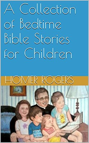 A Collection of Bedtime Bible Stories for Children
