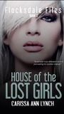 House of the Lost Girls (Flocksdale Files, #2)