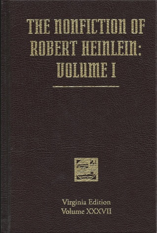 The Nonfiction of Robert Heinlein: Volume 1