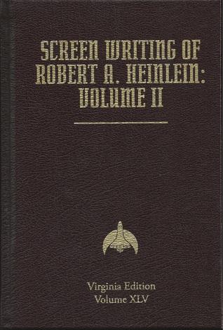 Screen Writing of Robert A. Heinlein: Volume 2
