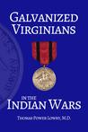 Galvanized Virginians in the Indian Wars