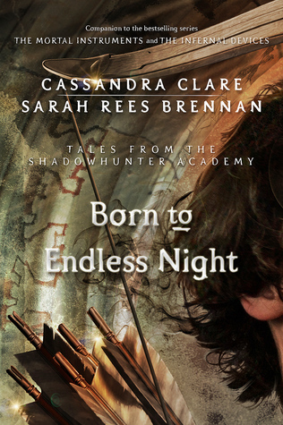 Born to Endless Night by Cassandra Clare