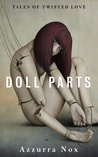 DOLL PARTS by Azzurra Nox