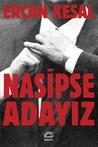Nasipse Adayız by Ercan Kesal