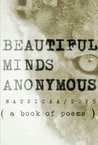 Beautiful Minds Anonymous ( a book of poems )