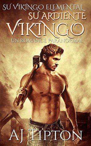 Su Ardiente Vikingo (Su Vikingo Elemental nº 1)