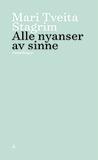 Alle nyanser av sinne by Mari Tveita Stagrim