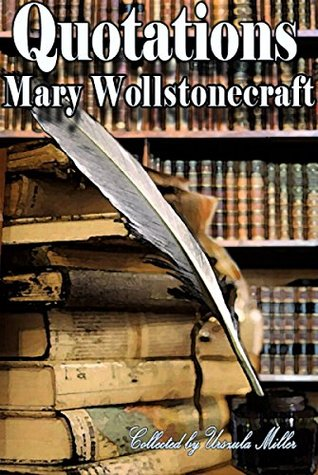 Quotations by Mary Wollstonecraft