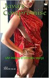 Jaya's Compromise (An Indian erotic sex story) (desi erotic tales Book 1)