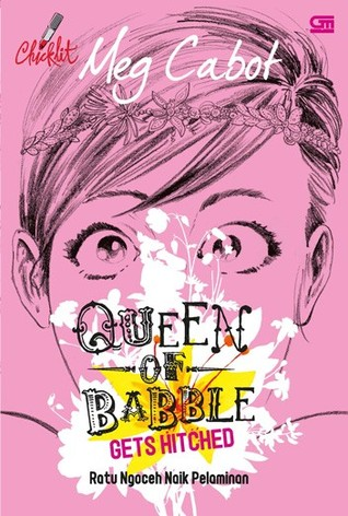 Queen of Babble Gets Hitched - Ratu Ngoceh Naik Pelaminan (Queen of Babble, #3)