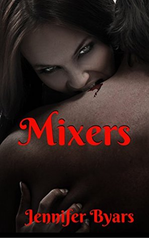Mixers by Jennifer Byars